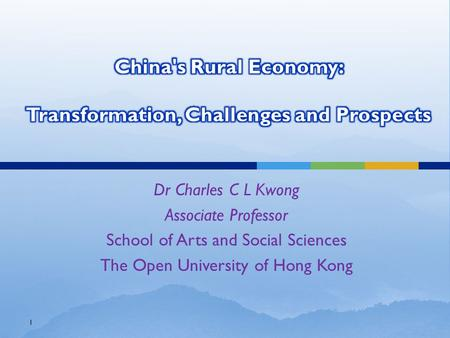 1 Dr Charles C L Kwong Associate Professor School of Arts and Social Sciences The Open University of Hong Kong.