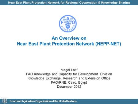 Near East Plant Protection Network for Regional Cooperation & Knowledge Sharing Food and Agriculture Organization of the United Nations An Overview on.