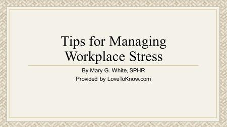 Tips for Managing Workplace Stress