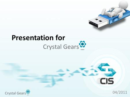 Presentation for 04/2011. Crystal Gears® (CG as short) is a new next generation desktop digital recording system like no other before. By widely compatible.
