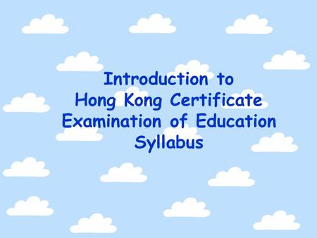 Introduction to Hong Kong Certificate Examination of Education Syllabus.