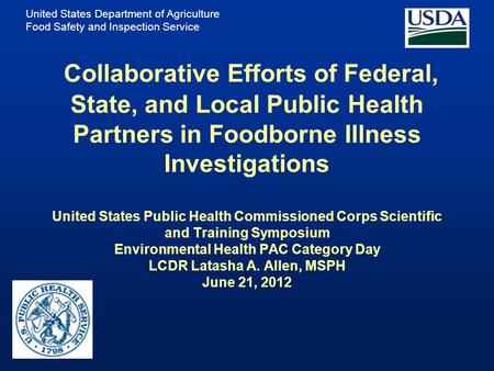 United States Department of Agriculture Food Safety and Inspection Service Collaborative Efforts of Federal, State, and Local Public Health Partners in.