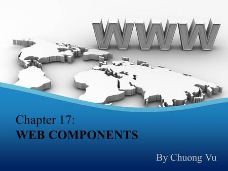 Chapter 17: WEB COMPONENTS