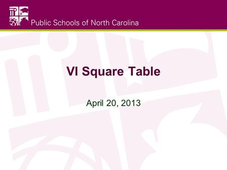 VI Square Table April 20, 2013. Email Don't put anything in an email that you would be embarrassed to read on the front page of the paper. Always assume.