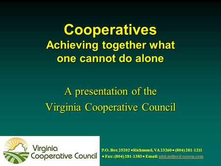 P.O. Box 25202  Richmond, VA 23260  (804) 281-1211  Fax: (804) 281-1383    Cooperatives Achieving.