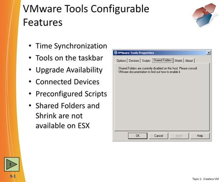 9-1 VMware Tools Configurable Features Time Synchronization Tools on the taskbar Upgrade Availability Connected Devices Preconfigured Scripts Shared Folders.