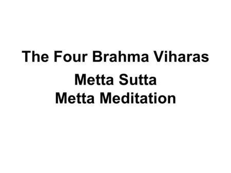 The Four Brahma Viharas Metta Sutta Metta Meditation