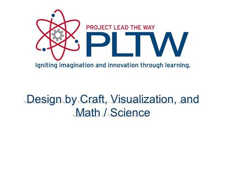 Design by Craft, Visualization, and Math / Science.