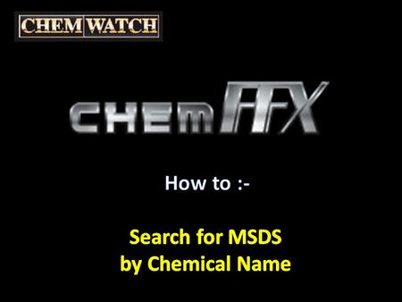 Search for MSDS By Chemical Name Enter name of Chemical / MSDS you wish to locate Then hit 'enter' or click on 'GO'