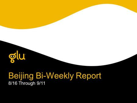 Beijing Bi-Weekly Report 8/16 Through 9/11. Summary © Glu Mobile Inc., Private and Confidential Page 3 iOSAndroidMIGPriorityTOTAL Launch Date7/7/118/11/118/5/11.