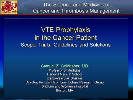 VTE Prophylaxis in the Cancer Patient The Science and Medicine of
