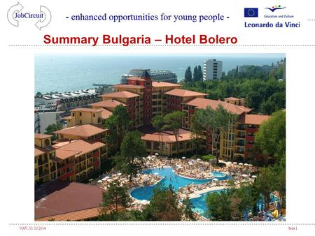 NAV, 11.10.2014Side 1 Summary Bulgaria – Hotel Bolero.