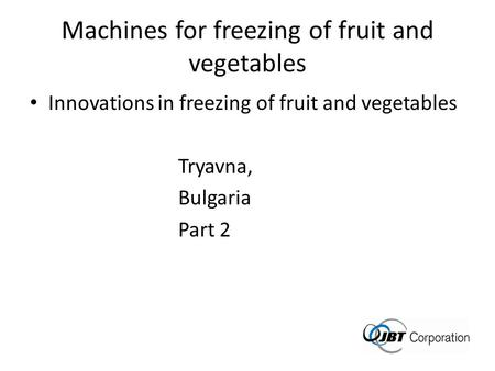 Machines for freezing of fruit and vegetables