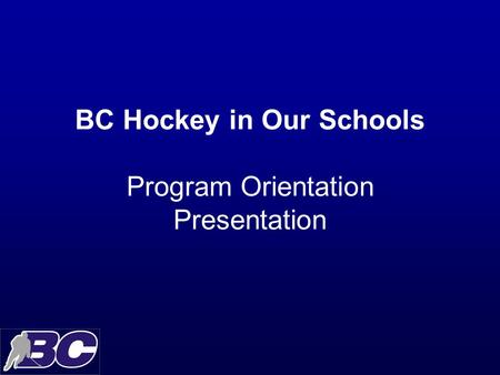 BC Hockey in Our Schools Program Orientation Presentation.