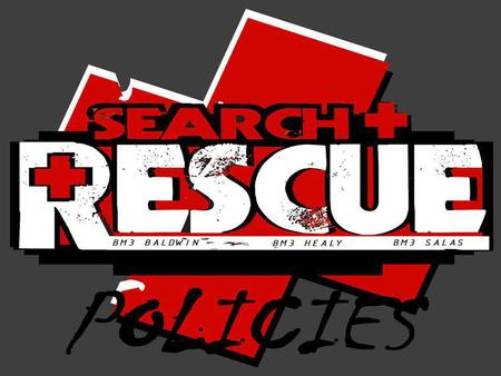 1. STATE AND UNDERSTAND COAST GUARD ORGANIZATION AND RESPONSIBILITY WHILE CONDUCTING SEACH AND RESCUE. 2. STATE AND UNDERSTAND USCG POLICY AND D1 SAR.