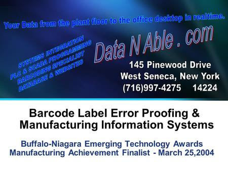 Barcode Label Error Proofing & Manufacturing Information Systems Buffalo-Niagara Emerging Technology Awards Manufacturing Achievement Finalist - March.