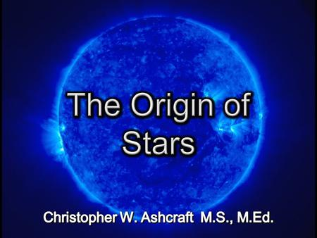 Big Bang vs. Creation Origin of Stars Solar System: Evidence of Design Age of the Cosmos Are we being told all the evidence or just selected information.