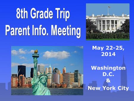 May 22-25, 2014 Washington D.C. & New York City. WORLD STRIDES World strides has led student educational tour groups for over 40 years. Tour leaders and.