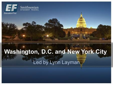 Washington, D.C. and New York City Led by Lynn Layman.