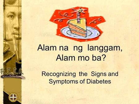 Alam na ng langgam, Alam mo ba? Recognizing the Signs and Symptoms of Diabetes.
