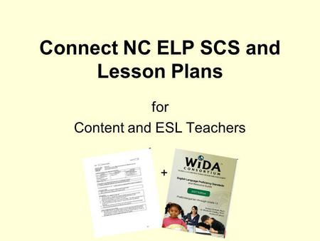 Connect NC ELP SCS and Lesson Plans for Content and ESL Teachers +