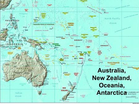 "Australia, New Zealand, Oceania, Antarctica. Australian Aborigines  Aborigine = ""native""  Hunters  Land sacred  Polytheistic  Arrived in Australia."