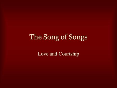 "The Song of Songs Love and Courtship. "" Now young people face a social frontier of their own. They hit puberty around 13 and many don't marry until they're."