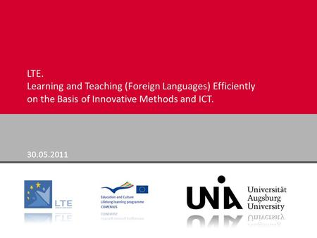 000 LTE. Learning and Teaching (Foreign Languages) Efficiently on the Basis of Innovative Methods and ICT. 30.05.2011.