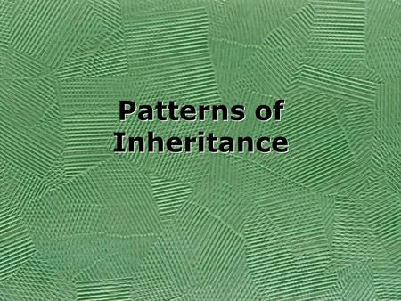 Patterns of Inheritance. I. Simple inheritance (Mendelian inheritance) One gene controls the trait There are two versions (alleles) of the gene One allele.