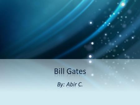 Background Bill Gates made his fortunes with the creation of Microsoft and the graphical operating system Windows.