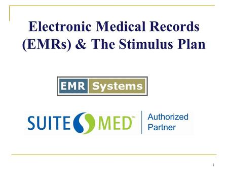1 Electronic Medical Records (EMRs) & The Stimulus Plan.