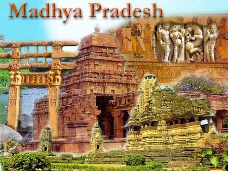Madhya Pradesh State Information Capital : Bhopal Districts : 48 Language : <strong>Hindi</strong> Introduction to Madhya Pradesh Madhya Pradesh is a cluster of innumerable.
