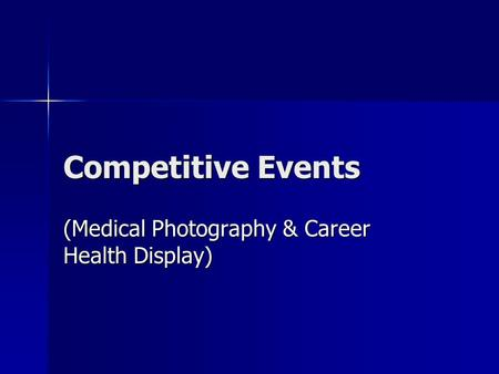 Competitive Events (Medical Photography & Career Health Display)