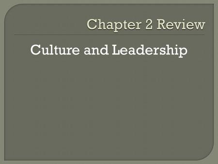 Culture and Leadership. Five key attributes of Leadership 1. Charisma 2. Competence 3. Communications 4. Energizing people 5. Vision Leadership Support.