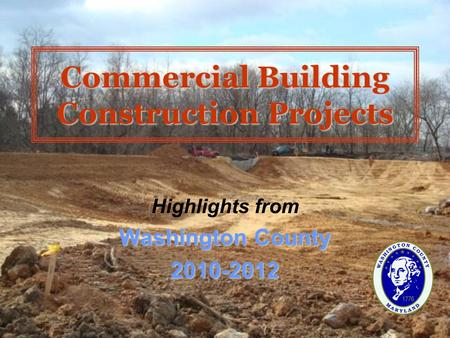 Commercial Building Construction Projects Highlights from Washington County 2010-2012.