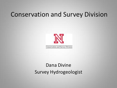 Conservation and Survey Division Dana Divine Survey Hydrogeologist.