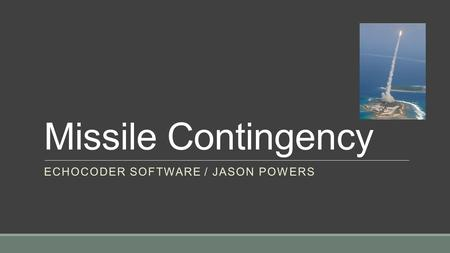 Missile Contingency ECHOCODER SOFTWARE / JASON POWERS.