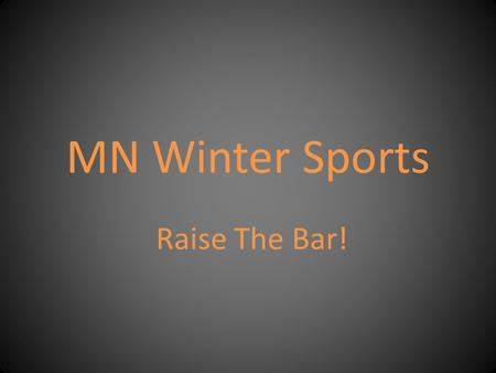 MN Winter Sports Raise The Bar!. Six Pillars of Character Respect Responsibility Hard Work Citizenship Integrity Sportsmanship.