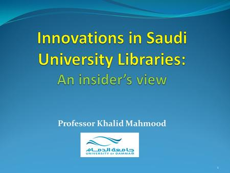 Professor Khalid Mahmood 1. Kingdom of Saudi Arabia Founded: 1932 by Abdulaziz bin Abd al-Rahman Al Saud Area: 2 million km 2 Population: 21 million Saudi.
