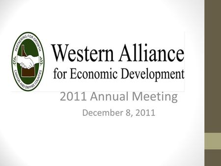 2011 Annual Meeting December 8, 2011. Western Alliance The Western Alliance represents and partners with the cities of Greenleaf, Melba, Notus, Parma,