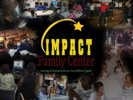 IMPACT FAMILY CENTER (IMPACT), A human services organization, located at 10958 S. Halsted St., was founded in 2005 by Broadcast Journalist, Marsha J.