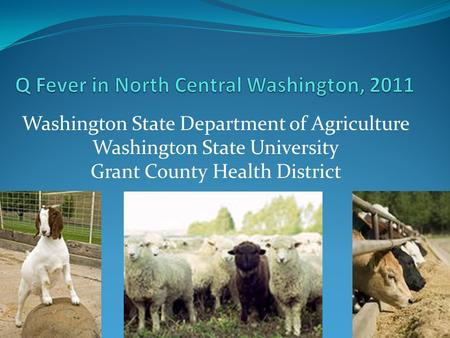 Washington State Department of Agriculture Washington State University Grant County Health District.