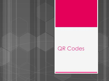 QR Codes. What is a QR Code?  QR stands for quick response.  These codes can be found almost everywhere you go.  They are used in business, advertising,