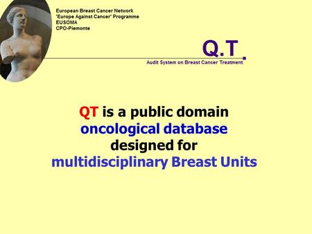 QT is a public domain oncological database designed for multidisciplinary Breast Units.