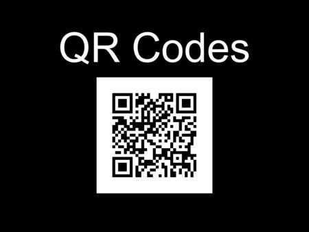 QR Codes. About QR Abbreviation for Quick Response Code Trademark for 2-dimensional matrix barcode First designed by automotive industry – Tracking vehicles.