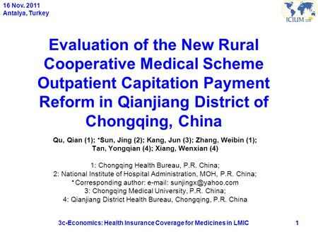 Evaluation of the New Rural Cooperative Medical Scheme Outpatient Capitation Payment Reform in Qianjiang District of Chongqing, China Qu, Qian (1);  Sun,