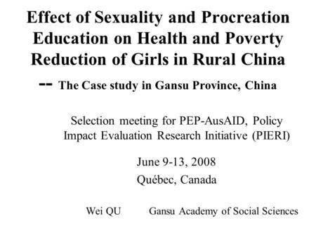 Effect of Sexuality and Procreation Education on Health and Poverty Reduction of Girls in Rural China -- The Case study in Gansu Province, China Selection.
