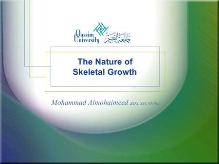 The Nature of Skeletal Growth