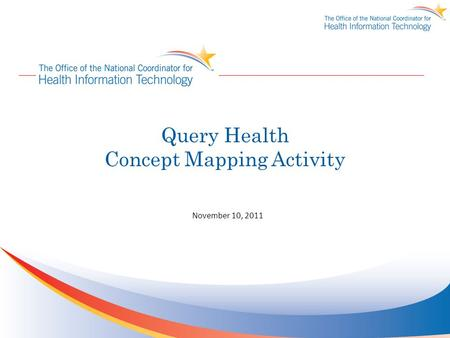 Query Health Concept Mapping Activity November 10, 2011.