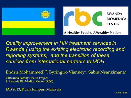 Quality improvement in HIV treatment services in Rwanda ( using the existing electronic recording and reporting systems), and the transition of these services.
